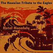 The Eagles, Hotel Honolulu: The Hawaiian Tribute to by CMH World