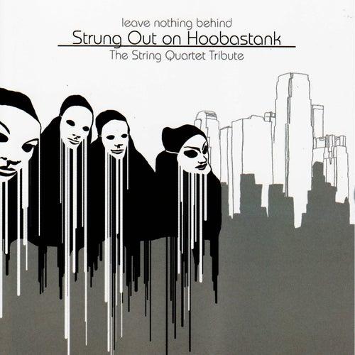 Hoobastank, Leave Nothing Behind: The String Quartet Tribute to by Vitamin String Quartet