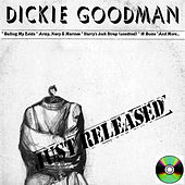 Dickie Goodman Just Released by Dickie Goodman