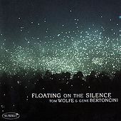 Floating On The Silence by Gene Bertoncini