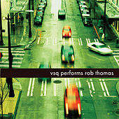 Rob Thomas, The String Quartet Tribute to by Vitamin String Quartet
