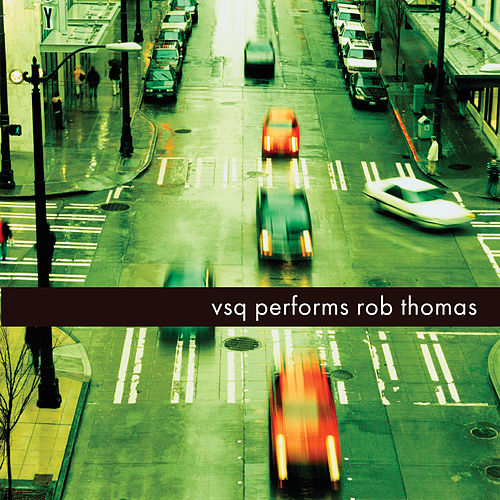 Rob Thomas, The String Quartet Tribute to by Vitamin String Quartet