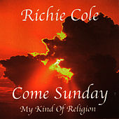Come Sunday - My Kind of Religion by Richie Cole