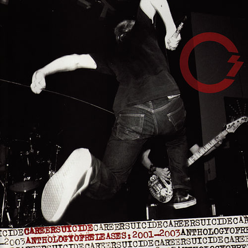 Anthology Of Releases: 2001 - 2003 by Career Suicide