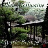Mystic Bridge by Ellen McIlwaine
