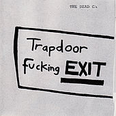Trapdoor Fucking Exit by The Dead C