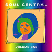 Soul Central - Volume One by Various Artists