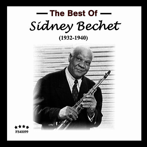 The Best Of: 1932-1940 by Sidney Bechet