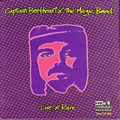Live 'n' Rare by Captain Beefheart