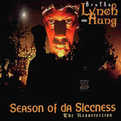 Season Of Da Siccness by Brotha Lynch Hung