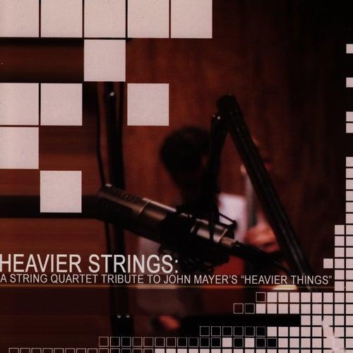 A String Quartet Tribute To John Mayer: Heavier Things - Heavier Strings by Vitamin String Quartet