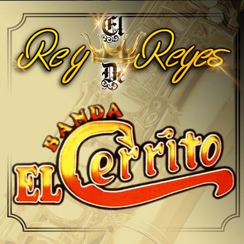 El Rey De Reyes by Banda El Cerrito