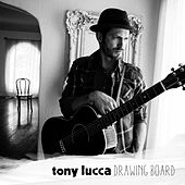 Drawing Board by Tony Lucca