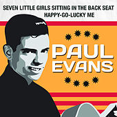 Seven Little Girls Sitting in the Back Seat / Happy-Go-Lucky Me by Paul Evans