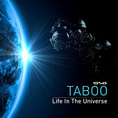 Life In the Universe - Single by Taboo