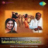 Sakutumba Saparivara Sametam (Original Motion Picture Soundtrack) by Various Artists
