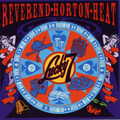 Lucky 7 by Reverend Horton Heat