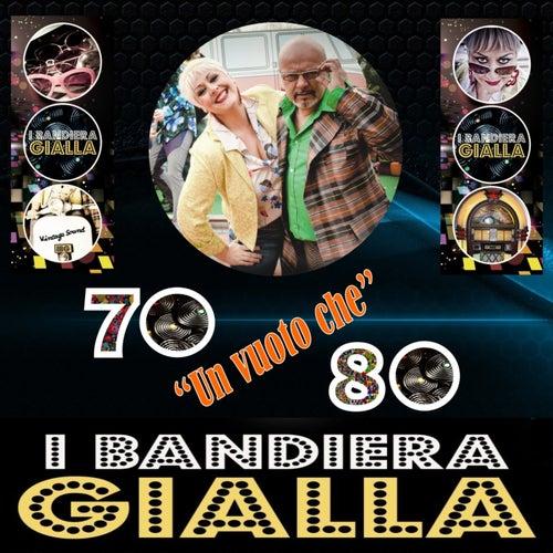 Un vuoto che (Vintage Sound '70 - '80) by I Bandiera Gialla