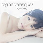 Low Key by Regine Velasquez