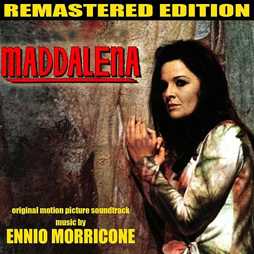Maddalena (Original Motion Picture Soundtrack, Remastered Edition) by Ennio Morricone