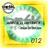 Tears Of The Sun (Azteca vs. Uri Track) by Azteca