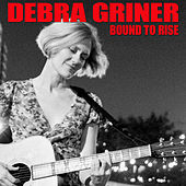 Bound To Rise by Debra Griner