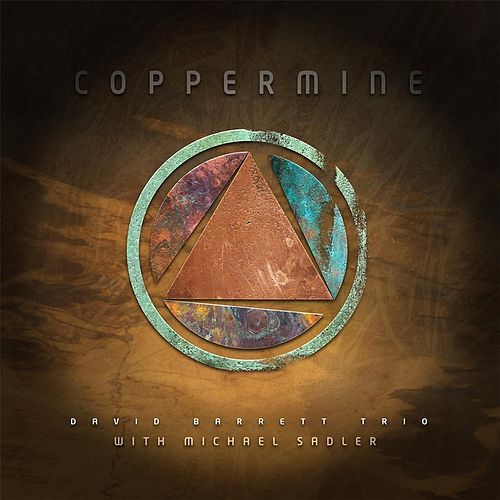 Coppermine (feat. Michael Sadler) by David Barrett Trio