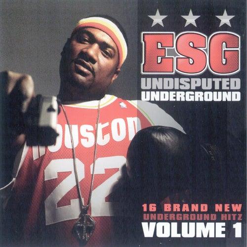 Undisputed Underground by E.S.G.