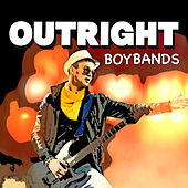 Outright Boy Bands by Various Artists