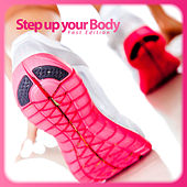 Step Up Your Body - Fast Edition by Various Artists