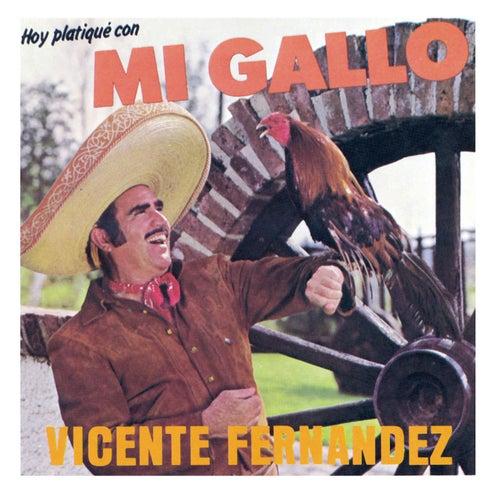 Hoy Platique Con Mi Gallo by Vicente Fernández
