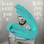 Dissident Song by Rudi Zygadlo