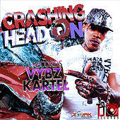 Crashing Head On - Single by VYBZ Kartel