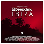Déepalma Ibiza (Compiled by Yves Murasca & Nebu Mitte) by Various Artists