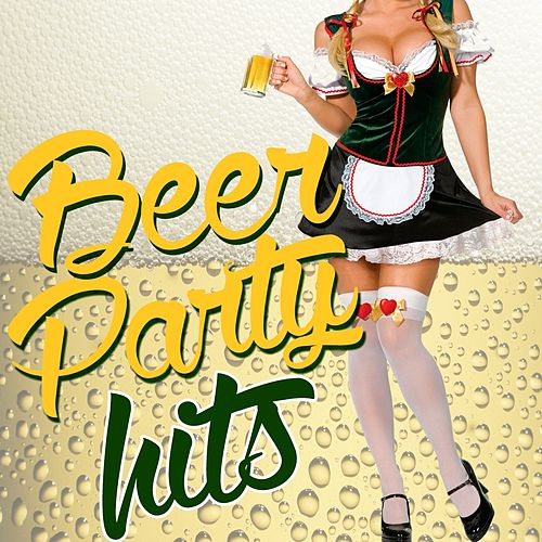 Beer Party Hits by Various Artists