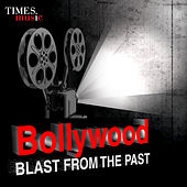 Bollywood - Blast from the Past by Various Artists