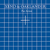Par Avion by Xeno & Oaklander