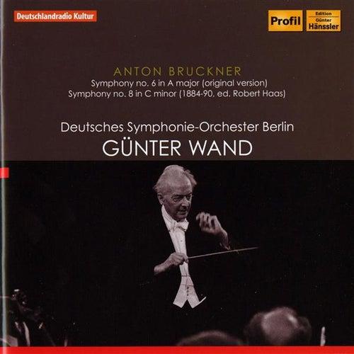 Bruckner: Symphonies No. 6 (Original Version) & No. 8 (Haas Edition) by Deutsches Symphonie-Orchester Berlin