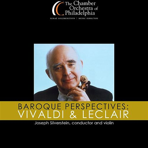 Baroque Perspectives: Vivaldi & Leclair by Joseph Silverstein