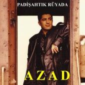 Padişahtık Rüyada by Azad