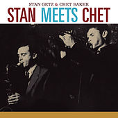 Stan Meets Chet (feat. Chet Baker) [Bonus Track Version] by Stan Getz