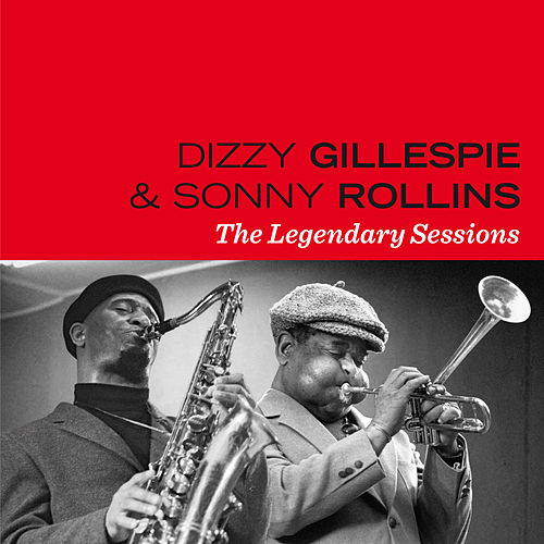 The Legendary Sessions (feat. Sonny Stitt) [Bonus Track Version] by Sonny Rollins