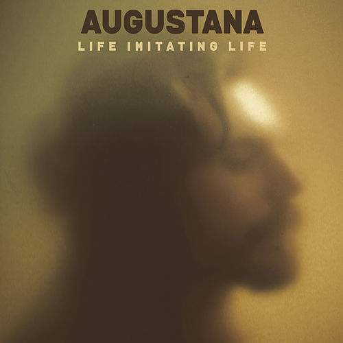 Life Imitating Life by Augustana