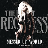 Messed Up World (F'd Up World) by The Pretty Reckless