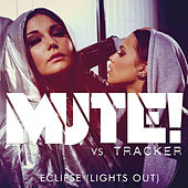 Eclipse (Lights Out) by Tracker
