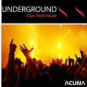 Underground Club Tech House by Various Artists