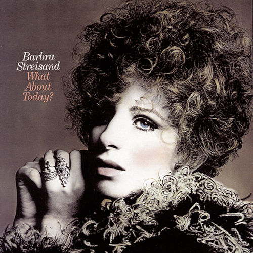 What About Today? by Barbra Streisand