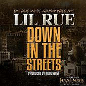Down in the Streets by Lil Rue