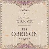 A Delicate Dance von Roy Orbison