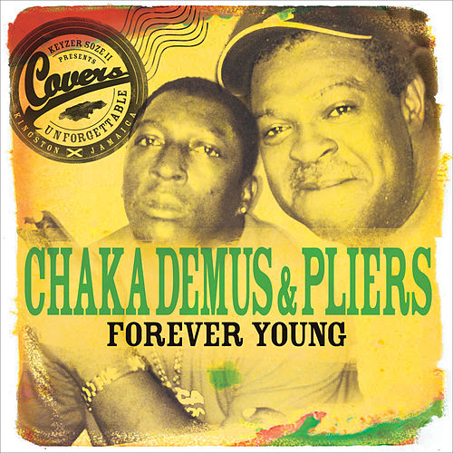 Forever Young by Chaka Demus and Pliers